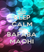 KEEP CALM AND BAFABA MAOHI - Personalised Poster A4 size