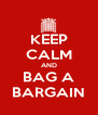 KEEP CALM AND BAG A BARGAIN - Personalised Poster A4 size