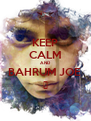 KEEP CALM AND BAHRUM JOE  💀 - Personalised Poster A4 size