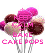 KEEP CALM AND BAKE CAKE POPS - Personalised Poster A4 size