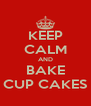 KEEP CALM AND BAKE CUP CAKES - Personalised Poster A4 size