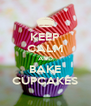KEEP CALM AND BAKE CUPCAKES - Personalised Poster A4 size