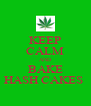 KEEP CALM AND BAKE HASH CAKES  - Personalised Poster A4 size