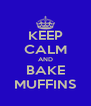 KEEP CALM AND BAKE MUFFINS - Personalised Poster A4 size