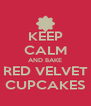 KEEP CALM AND BAKE RED VELVET CUPCAKES - Personalised Poster A4 size
