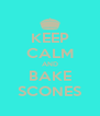 KEEP CALM AND BAKE SCONES - Personalised Poster A4 size