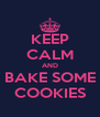 KEEP CALM AND BAKE SOME COOKIES - Personalised Poster A4 size