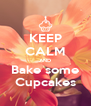 KEEP CALM AND Bake some Cupcakes - Personalised Poster A4 size