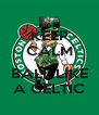 KEEP CALM AND BALL LIKE A CELTIC - Personalised Poster A4 size