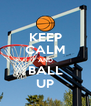 KEEP CALM AND BALL UP - Personalised Poster A4 size