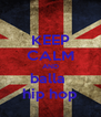 KEEP CALM AND balla  hip hop - Personalised Poster A4 size