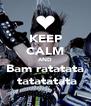 KEEP CALM AND Bam ratatata  tatatatata - Personalised Poster A4 size
