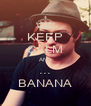 KEEP CALM AND ... BANANA - Personalised Poster A4 size