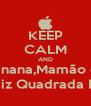 KEEP CALM AND Banana,Mamão ou Ou a Raiz Quadrada De Dois - Personalised Poster A4 size