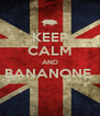KEEP CALM AND BANANONE   - Personalised Poster A4 size
