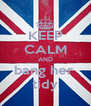 KEEP CALM AND bang her  tidy - Personalised Poster A4 size