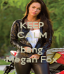 KEEP CALM AND bang Megan Fox - Personalised Poster A4 size
