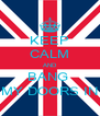 KEEP CALM AND BANG  MY DOORS IN - Personalised Poster A4 size