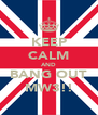 KEEP CALM AND BANG OUT MW3!! - Personalised Poster A4 size