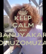 KEEP CALM AND #BANUYAKARŞI OMUZOMUZA - Personalised Poster A4 size