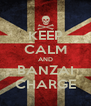 KEEP CALM AND BANZAI CHARGE - Personalised Poster A4 size