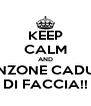 KEEP CALM AND BANZONE CADUTO DI FACCIA!! - Personalised Poster A4 size