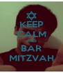 KEEP CALM AND BAR MITZVAH - Personalised Poster A4 size