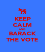 KEEP CALM AND BARACK THE VOTE - Personalised Poster A4 size