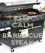 KEEP CALM AND BARBACUE STEAK - Personalised Poster A4 size