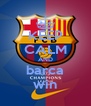 KEEP CALM AND barca win - Personalised Poster A4 size