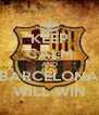 KEEP CALM AND BARCELONA WILL WIN - Personalised Poster A4 size