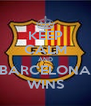 KEEP CALM AND BARCELONA WINS - Personalised Poster A4 size