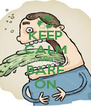 KEEP CALM AND BARF ON - Personalised Poster A4 size