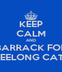 KEEP CALM AND BARRACK FOR GEELONG CATS - Personalised Poster A4 size