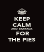 KEEP CALM AND BARRACK  FOR THE PIES - Personalised Poster A4 size