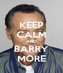 KEEP CALM AND BARRY MORE - Personalised Poster A4 size