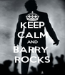 KEEP CALM AND BARRY  ROCKS - Personalised Poster A4 size