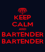 KEEP CALM AND BARTENDER BARTENDER - Personalised Poster A4 size