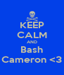 KEEP CALM AND Bash Cameron <3 - Personalised Poster A4 size