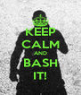 KEEP CALM AND BASH IT! - Personalised Poster A4 size