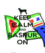 KEEP CALM AND BASHUR ON - Personalised Poster A4 size