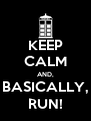 KEEP CALM AND, BASICALLY, RUN! - Personalised Poster A4 size