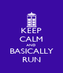 KEEP CALM AND BASICALLY RUN - Personalised Poster A4 size
