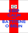 KEEP CALM AND BATTITENE O BELIN - Personalised Poster A4 size