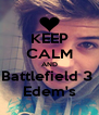 KEEP CALM AND Battlefield 3  Edem's - Personalised Poster A4 size