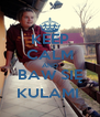 KEEP CALM AND BAW SIĘ KULAMI  - Personalised Poster A4 size