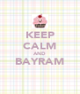 KEEP CALM AND BAYRAM  - Personalised Poster A4 size