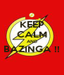 KEEP CALM AND BAZINGA !!  - Personalised Poster A4 size