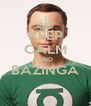 KEEP CALM AND BAZINGA  - Personalised Poster A4 size
