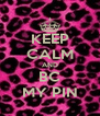 KEEP CALM AND BC MY PIN - Personalised Poster A4 size